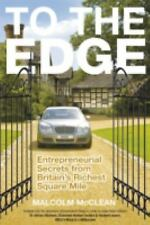 To The Edge: Entrepreneurial Secrets from Britain's Richest Square Mil-ExLibrary
