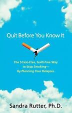 Quit Before You Know It - The Stress-Free, Guilt-Free Way to Stop Smoking