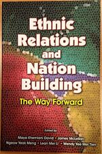 Ethnic Relations and Nation Building: The Way Forward - Maya Khemlani David