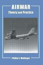 Studies in Air Power: Airwar : Essays on Its Theory and Practice Vol. 14 by...
