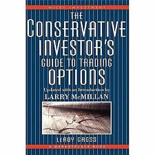 The Conservative Investor's Guide to Trading Options (A Marketplace Book)