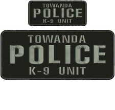 TOWANDA POLICE K-9 UNIT ENBROIDERY PATCH 4X10 AND 2X5  hook on back