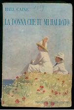 CAINE HALL LA DONNA CHE TU MI HAI DATO TREVES 1917