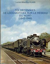 Vilain L.M  dix décennies de locomotives sur le réseau du nord 1845 1948 ed 1977