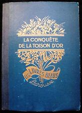 Anonym. La Conquete e la Toison D'or.Librairie Larousse, Paris.1929.Holzschnitte