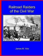 Railroad Raiders of the Civil War by James M. Volo (2013, Paperback)