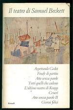 BECKETT SAMUEL TEATRO EINAUDI 1961 ASPETTANDO GODOT LETTERATURA TEDESCA