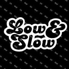 """Low and Slow Vinyl 7"""" Decal lowered illest fatlace jdm classy lowlife 541 Vinyl"""