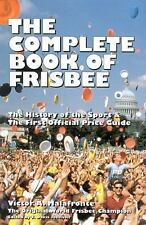The Complete Book of Frisbee: The History of the Sport & the First Off-ExLibrary