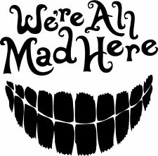 Alice In Wonderland Cheshire Cat We're all mad here Wall Vinyl Decal Sticker.