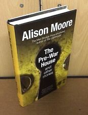 The Pre-War House & Other Stories - Alison Moore **Signed, Lined & Dated** 1/1