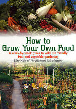 How to Grow Your Own Food: Guide to Wild Life Friendly Fruit & Vegetable Growing