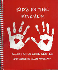 *WATERLOO IA *KIDS IN THE KITCHEN COOK BOOK *ALLEN CHILD CARE CENTER AUXILIARY