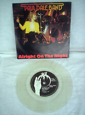 THE PAUL DALE BAND, ALRIGHT ON THE NIGHT, HOLD ON,1981, CLEAR VINYL,EX CONDITION