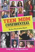 Teen Mom Confidential: Secrets & Scandals From MTV's Most