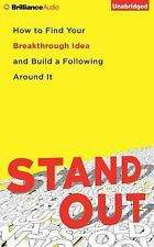 Stand Out : How to Find Your Breakthrough Idea and Build a Following Around...