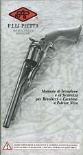 Pietta - Manuale Istruzione Revolvers e Carabine a polvere nera - Armi Storiche