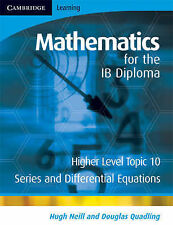Mathematics for the IB Diploma Higher Level: Series and Differential Equations,