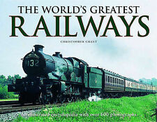 The World's Greatest Railways: An Illustrated Encyclopedia with Over 600...