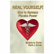 Heal Yourself!: How to Harness Placebo Power - LikeNew - Potter Ph.D., Beverly A