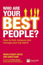 Who are Your Best People?: How to Find, Measure and Manage Your Top Talent (Fina