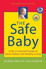 The Safe Baby, Expanded and Revised : A Do-It-Yourself Guide to Home Safety...