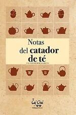 Notas Del Catador de Té by Antonio Moreno Areces (2014, Paperback)