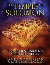 Excellent, The Temple of Solomon: From Ancient Israel to Secret Societies, James