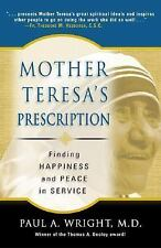 Mother Teresa's Prescription : Finding Happiness and Peace in Service by Paul...