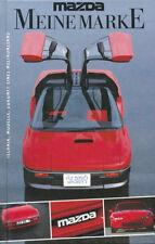 MAZDA - MEINE MARKE. Technik, Modelle, Zukunft eines Weltkonzerns. 1990 --- Buch