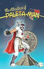 The Adventures of Paleta Man by Paul Ramirez and Matthew Ramirez (2010,...