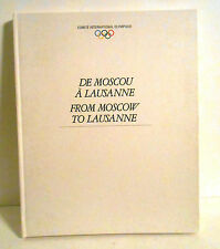 From Moscow to Lausanne Juan Antonio Samaranch 10 Years as IOC President Olympic