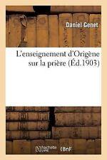 L' Enseignement d'Origene Sur la Priere by Daniel Genet and Genet-D (2013,...