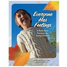 Everyone Has Feelings : A Book about Emotions for Young Children by Jennifer...