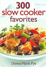 300 Slow Cooker Favorites - Donna-Marie Pye - Paperback