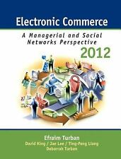 Electronic Commerce 2012 : Managerial and Social Networks Perspectives by Efr...