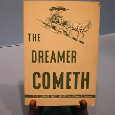 1960 EDITION THE DREAMER COMETH LUTHER RICE STORY WM. A. CARLETON