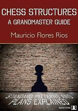 Chess Structures : A Grandmaster Guide by Mauricio Flores Rios (2015, Paperback)