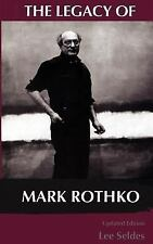 The Legacy of Mark Rothko by Lee Seldes (1996, Paperback, Revised)