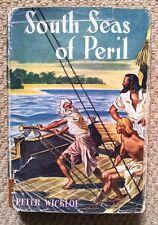 South Seas of Peril by Peter Wickloe (Blackie, 1948)
