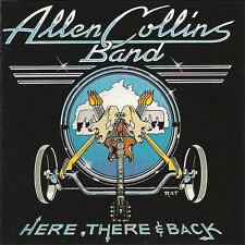 "Allen Collins Band:  ""Here, There And Back""  (CD Reissue)"