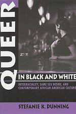 Queer in Black and White : Interraciality, Same Sex Desire, and Contemporary...