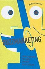 Buzzmarketing: Get People to Talk About Your Stuff, Hughes, Mark, Acceptable Boo