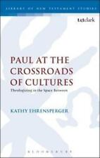 The Library of New Testament Studies: Paul at the Crossroads of Cultures :...