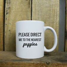 Funny Direct Me to Puppies Cute Christmas Gift 11 oz Coffee Mug Tea Cup