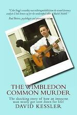 The Wimbledon Common Murder : The Shocking Story of How an Innocent Man...