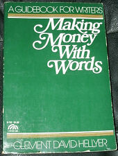MAKING MONEY WITH WORDS by CLEMENT DAVID HELLYER 1981 PB