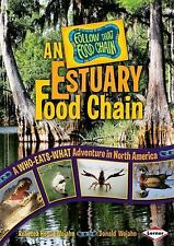Follow That Food Chain: An Estuary Food Chain : A Who-Eats-What Adventure in...