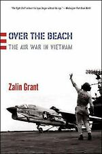 Over the Beach : The Air War in Vietnam by Zalin Grant (2005, Paperback)