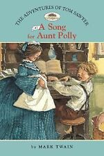 The Adventures of Tom Sawyer #1: A Song for Aunt Polly (Easy Reader Classics) (N